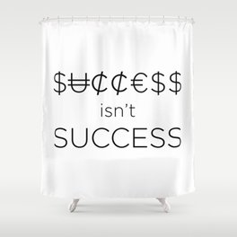 Money doesn't buy happiness Shower Curtain