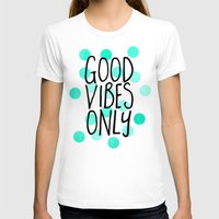 good vibes only T-shirts featuring Good Vibes Only by Elisabeth Fredriksson