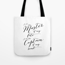 Invictus - I am the master of my fate I am captain of my soul Tote Bag