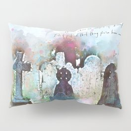 This is where we all end up. Pillow Sham