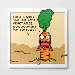 Vegetables, run! Metal Print