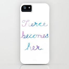 Fierce Becomes Her. iPhone Case