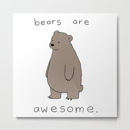 bears are awesome Metal Print