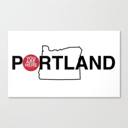 You Are Here -- Portland tee-shirt Canvas Print