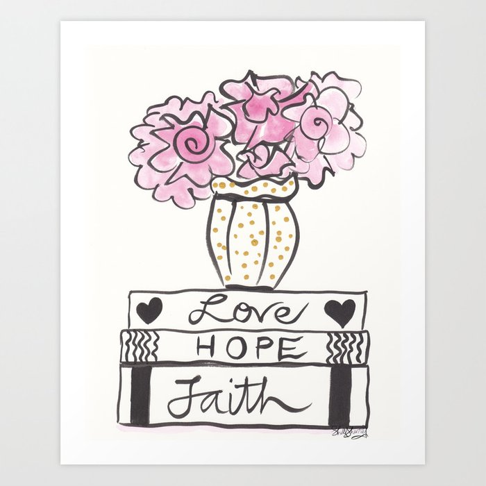 Faith, Hope Love Book Stack and Flowers Art Print