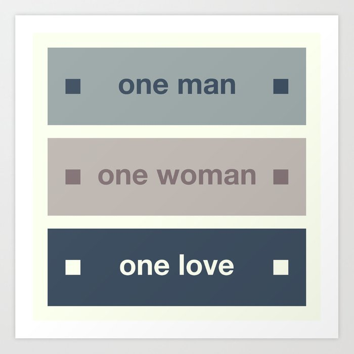 One Man One Woman One Love Art Print
