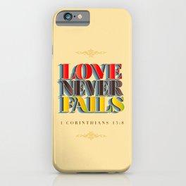 Love Never Fails! iPhone Case