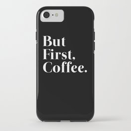 But First, Coffee. iPhone Case