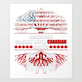 American Grown With Canadian Roots Art Print