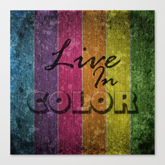 Live In Color.  Canvas Print