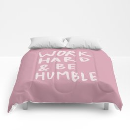 Work Hard and Be Humble x Rose Comforters