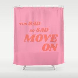Slightly Sarcastic, Slightly Motivational Shower Curtain