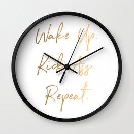 Wake up. Kick Ass. Repeat Wall Clock