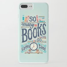 So many books so little time iPhone 7 Plus Slim Case