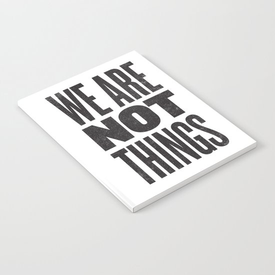 WE ARE NOT THINGS Notebook