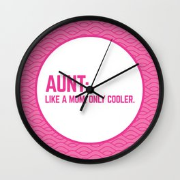 Aunt Like A Mom Funny Quote Wall Clock