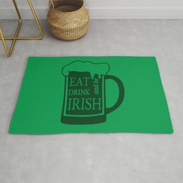 St. Patrick's Day - Eat Drink And Be Irish I Rug