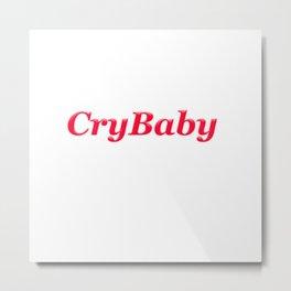 CryBaby Metal Print