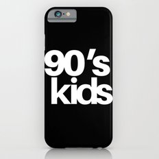 90'S KIDS (MONOCHROME) iPhone 6s Slim Case