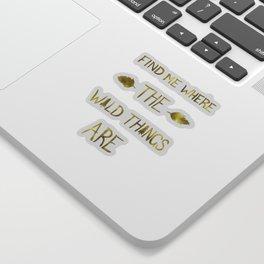 Wild Things - Gold Sticker