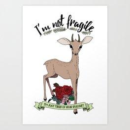 Dik-dik is not fragile, dik-dik is tired of your bullshit. Art Print