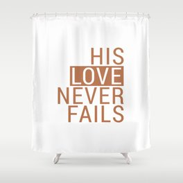 Christian,Bible Quote,love never fails Shower Curtain