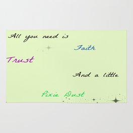 Peter pan quote: All you need is faith, trust and a little pixie dust Rug