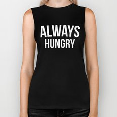 Always Hungry Funny Quote Biker Tank