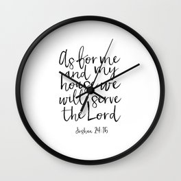 joshua 24:15 as for me and my house we will serve the lord, bible verse, scripture are,home art Wall Clock
