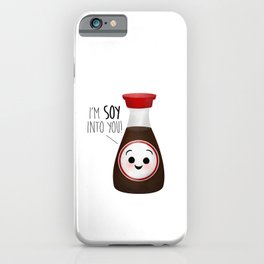 I'm Soy Into You! iPhone Case