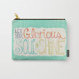 Let Your Glorious Soul Shine Carry-All Pouch