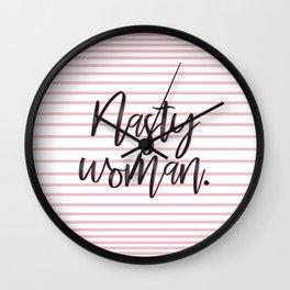 Nasty Woman design Wall Clock