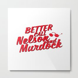Better Call Nelson and Murdock Metal Print