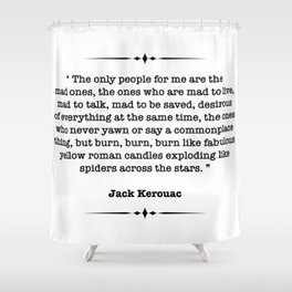 Jack Kerouac Quote Shower Curtain