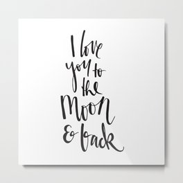 I love you to the moon & back Metal Print