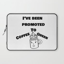 Ive Been Promoted to Coffee Queen Laptop Sleeve