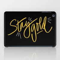 stay gold iPad Cases featuring Stay Gold by Chelsea Herrick