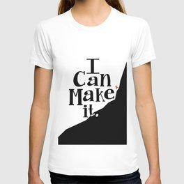 I Can Make It T-shirt