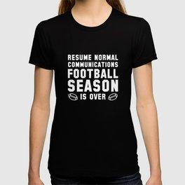 Football Season Is Over T-shirt