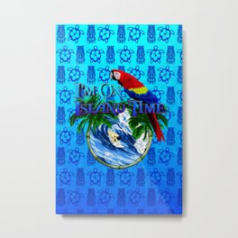 Blue Tikis Island Time And Parrot Metal Print