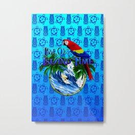 Blue Tikis Island Time And Parrot Metal Print