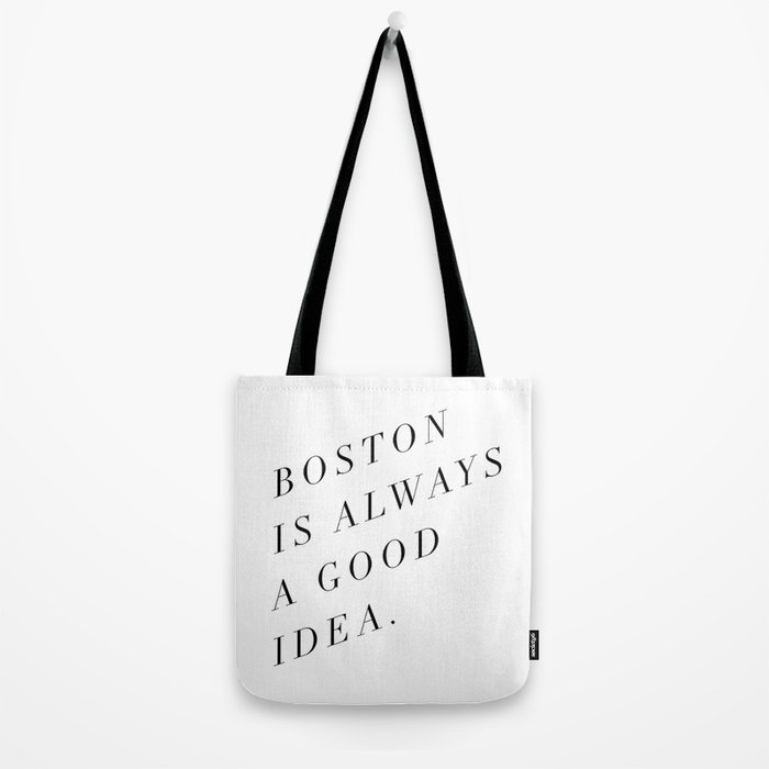 Boston is Always a Good Idea Tote Bag
