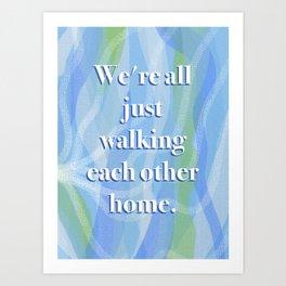 Walking Each Other Home - Ram Dass (blue) Art Print