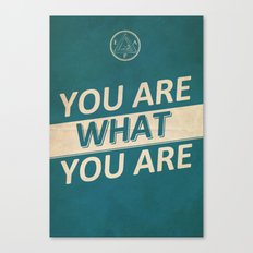 You Are What You Are Canvas Print