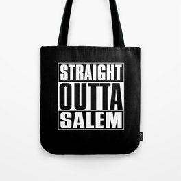 Straight Outta Salem Tote Bag