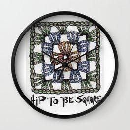 Hip to Be Square Crochet Art Yarn Humor Wall Clock