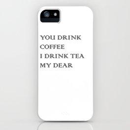I Drink TEA | Secret TEA Society iPhone Case