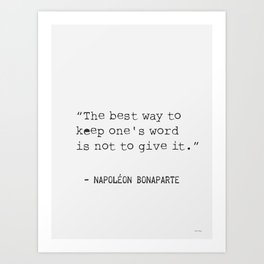 """""""The best way to keep one's word is not to give it."""" Art Print"""