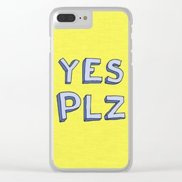 Yes PLZ Clear iPhone Case
