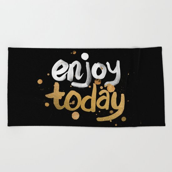 Enjoy Today Beach Towel